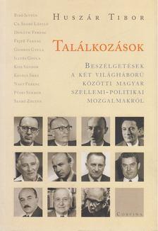 Huszár Tibor - Találkozások [antikvár]