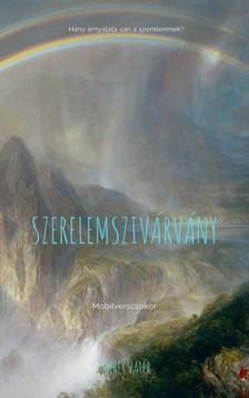 Valér Mérey - Szerelemszivárvány - Hány árnyalata van a szerelemnek? [eKönyv: epub, mobi]