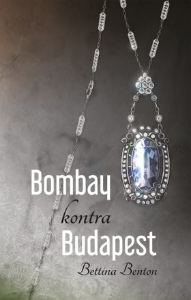 Bettina Benton - Bombay kontra Budapest [eKönyv: epub, mobi]