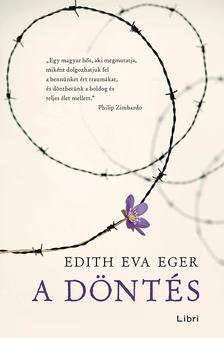 Dr. Eger, Edith Eva - A döntés