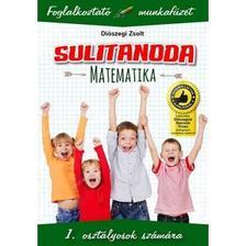 Diószegi Zsolt - Sulitanoda. matematika 1.osztály