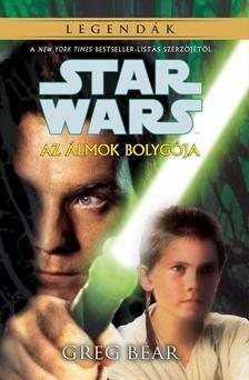 Greg Bear - Star Wars: Az álmok bolygója