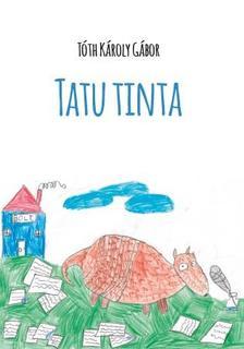 Tóth Károly Gábor - Tatu tinta