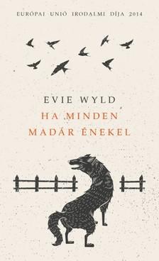 Evie Wyld - Ha minden madár énekel [eKönyv: epub, mobi]