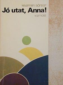 Kelemen Sándor - Jó utat, Anna! [antikvár]