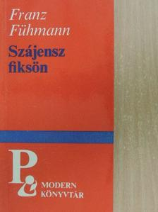 Franz Fühmann - Szájensz fiksön [antikvár]