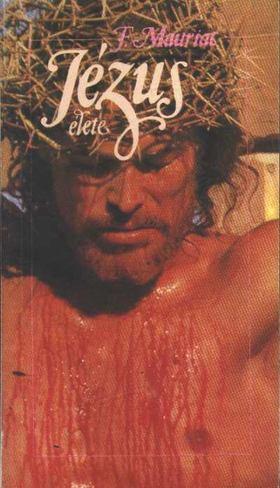 Francois Mauriac - Jézus élete [antikvár]