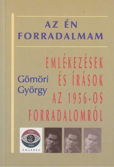 Gömöri György - Az én forradalmam [antikvár]