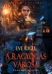 Eve Rigel - A Ragyogás Városa [eKönyv: epub, mobi]