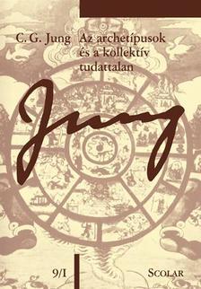 Jung, C.G - Az archetípusok és a kollektív tudattalan