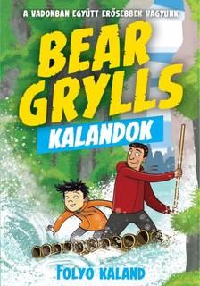Bear Grylls - Bear Grylls Kalandok - Folyó Kaland [eKönyv: epub, mobi]