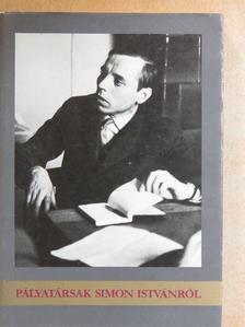 Alföldy Jenő - Pályatársak Simon Istvánról [antikvár]