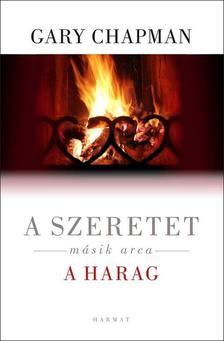 Gary Chapman - A szeretet másik arca - a HARAG