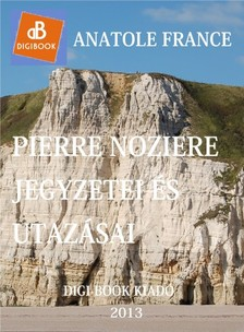 Anatole France - Pierre Noziére jegyzetei és kirándulásai [eKönyv: epub, mobi]