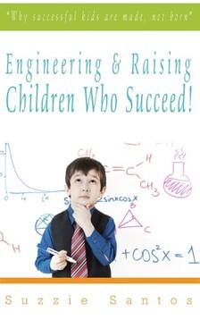 Santos Kiadó - Engineering & Raising Children Who Succeed! [eKönyv: epub, mobi]