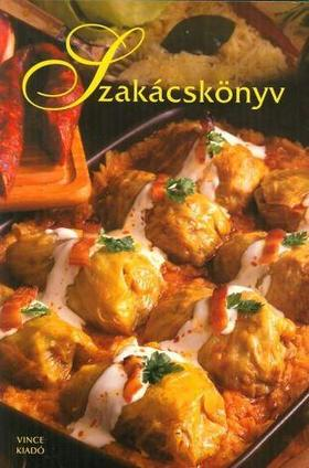Szakácskönyv - Hazai ízek újragondolva