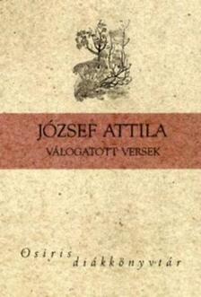 JÓZSEF ATTILA - József Attila - Válogatott versek - Osiris diákkönyvtár - Osiris diákkönyvtár