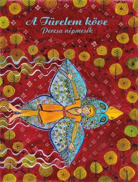 A Türelem köve - Perzsa népmesék