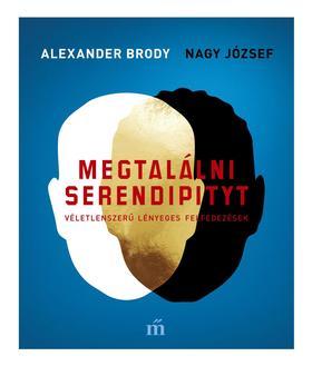 Brody, Alexander-Nagy József - Megtalálni Serendipityt