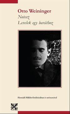 Otto Weininger - Notesz / Levelek egy baráthoz [antikvár]