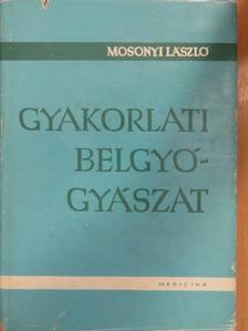 Mosonyi László - Gyakorlati belgyógyászat [antikvár]
