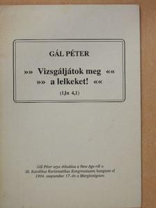 Gál Péter - Vizsgáljátok meg a lelkeket! [antikvár]