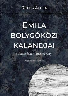 Rettig Attila - Emila bolygóközi kalandjai