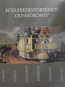 Bálint Sándor - Közlekedéstörténeti olvasókönyv [antikvár]