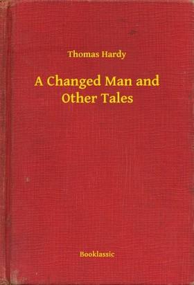 Thomas Hardy - A Changed Man and Other Tales [eKönyv: epub, mobi]