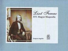 Liszt Ferenc - XVI. MAGYAR RHAPSODIA ZONGORÁRA NÉGY KÉZRE