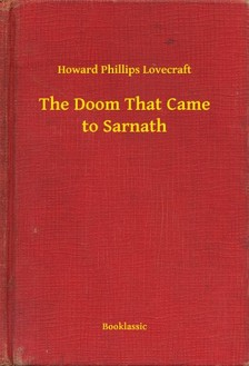 Howard Phillips Lovecraft - The Doom That Came to Sarnath [eKönyv: epub, mobi]