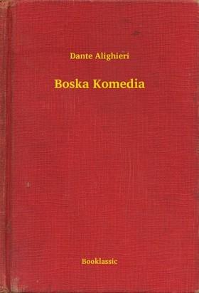Dante Alighieri - Boska Komedia [eKönyv: epub, mobi]