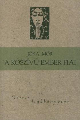 JÓKAI MÓR - A kőszívű ember fiai - Osiris diákkönyvtár