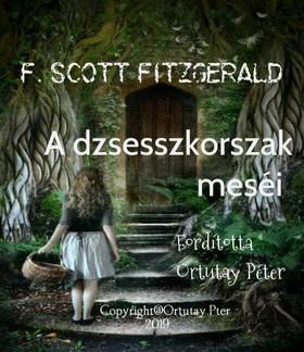 F. Scott Fitzgerald - A dzsesszkorszak meséi