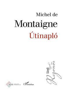 Michel de Montaigne - Útinapló