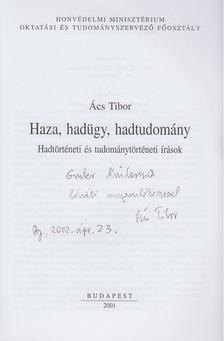Ács Tibor - Haza, hadügy, hadtudomány (dedikált) [antikvár]