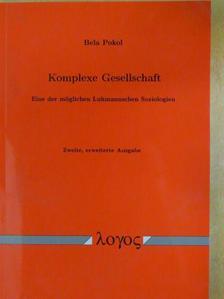 Béla Pokol - Komplexe Gesellschaft [antikvár]