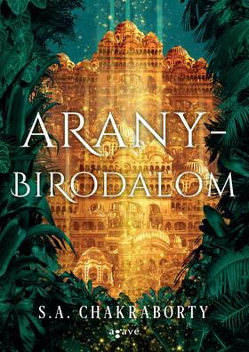 S. A. Chakraborty - Aranybirodalom
