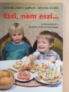 Bencsik Klára - Eszi, nem eszi... [antikvár]