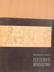 Medgyessy Ferenc - Életemről, művészetről [antikvár]