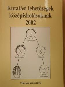 Baka Zsuzsanna - Kutatási lehetőségek középiskolásoknak 2002 [antikvár]