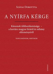 Szávai Dorottya - A nyírfa kérge. Kánonok többszólamúsága - a kortárs magyar líráról és néhány előzményéről. Tanulmányok, kritikák