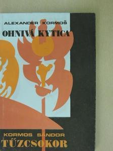 Alexander Kormos - Tűzcsokor [antikvár]