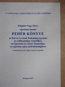 Püspöki Nagy Péter - Püspöki Nagy Péter egyetemi docens fehér könyve [antikvár]