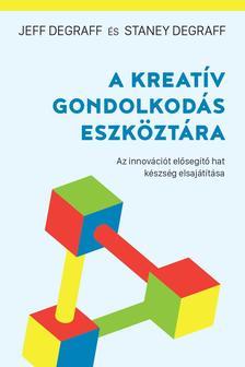 Jeff Degraff, Staney Degraff - A kreatív gondolkodás eszköztára