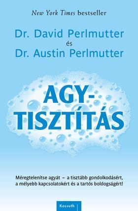 Dr. David Perlmutter , Austin Perlmutter - Agytisztítás
