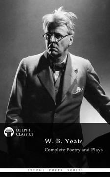 Yeats W. B. - Delphi Complete Works of W. B. Yeats (Illustrated) [eKönyv: epub, mobi]