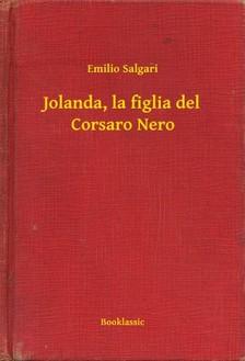 Emilio Salgari - Jolanda, la figlia del Corsaro Nero [eKönyv: epub, mobi]