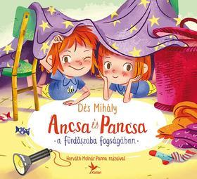 DÉS MIHÁLY - Ancsa és Pancsa a fürdőszoba fogságában