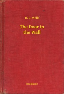 H. G. Wells - The Door in the Wall [eKönyv: epub, mobi]